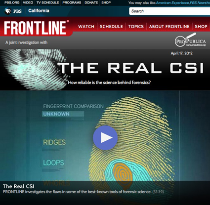 video frontline, pbs.org. THE REAL CSI: How reliable is the science behind forensics?